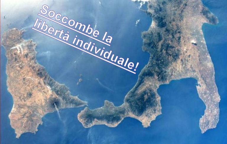 Calabria, Campania, Puglia, Sicilia: soccombe la libertà individuale!