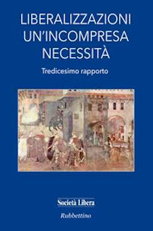 La copertina del 13° rapporto sulle liberalizzazioni in Italia