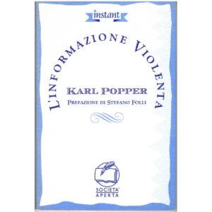 La copertina del libro di Karl Popper la informazione violenta