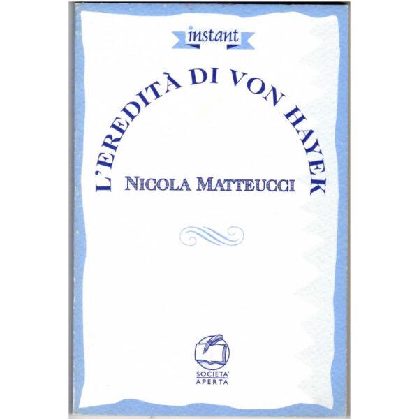 La copertina del libro di Nicola Matteucci La eredità di Von Hayek