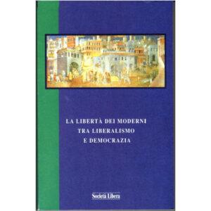 La copertina del libro La libertà dei moderni tra liberalismo e democrazia