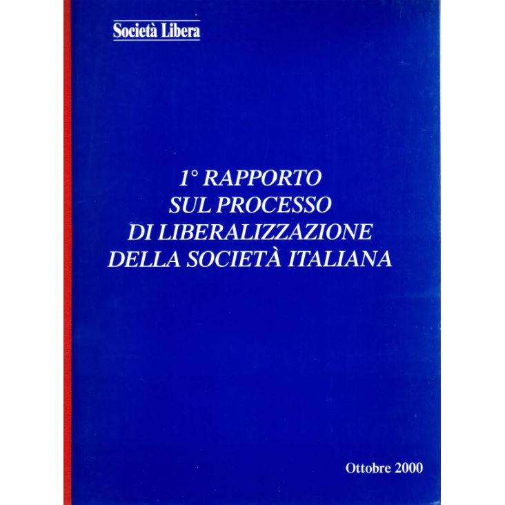 La copertina del libero 1° rapporto sul processo di liberalizzazione della società italiana