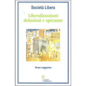 La copertina del libro Liberalizzazioni, delusioni e speranze - nono rapporto